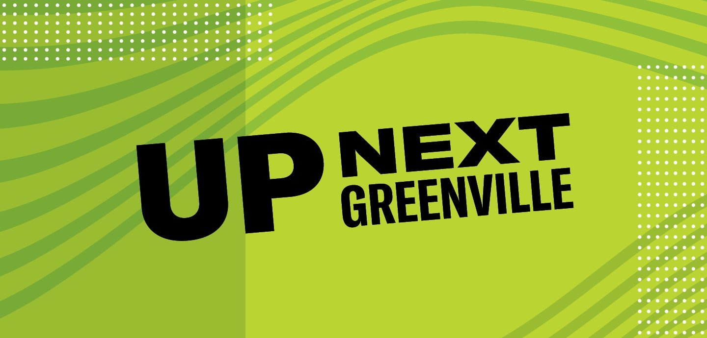 Up Next Greenville