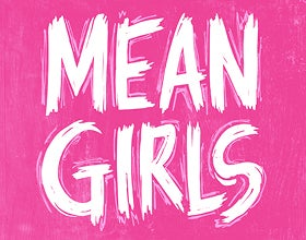 More Info for Postponed: New Dates Coming – Mean Girls